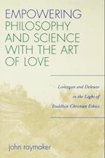 Empowering Philosophy and Science with the Art of Love af John Raymaker