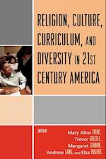 Religion, Culture, Curriculum and Diversity in 21st Century America