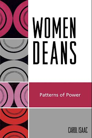 Women Deans: Patterns of Power