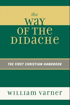 Way of the Didache: The First Christian Handbook