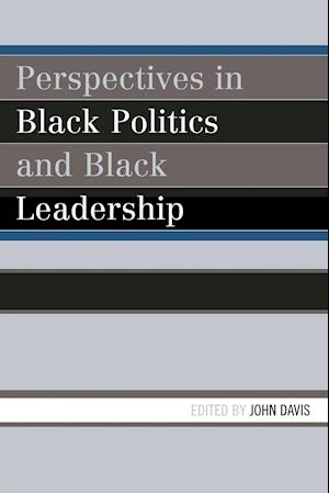 Perspectives in Black Politics and Black Leadership