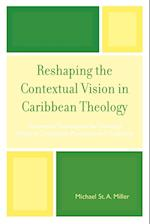Reshaping the Contextual Vision in Caribbean Theology