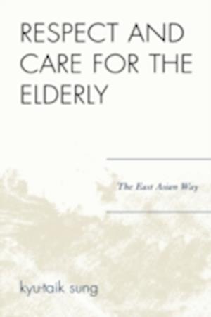 Bog, hardback Respect and Care for the Elderly af Kyu Taik Sung