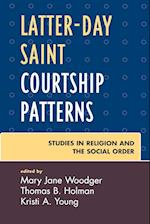 Latter-day Saint Courtship Patterns (Jacob Neusner Series Religion Social Order)
