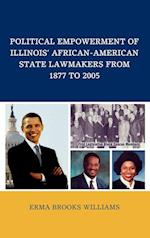 Political Empowerment of Illinois' African-American State Lawmakers from 1877 to 2005