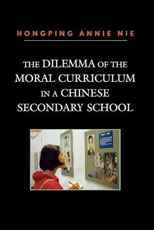 Bog, paperback The Dilemma of the Moral Curriculum in a Chinese Secondary School af Hongping Annie Nie