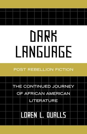 Dark Language: Post Rebellion Fiction: The Continued Journey of African American Literature