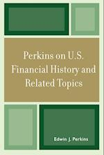 Perkins on U.S. Financial History and Related Topics