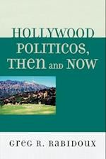Hollywood Politicos, Then and Now