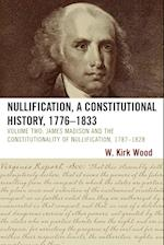 Nullification, A Constitutional History, 1776-1833