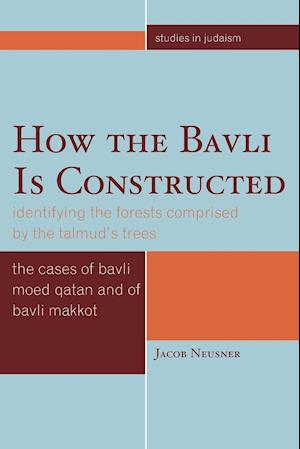 HOW THE BAVLI IS CONSTRUCTED