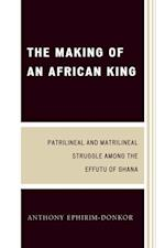 Making of an African King af Anthony Ephirim-Donkor