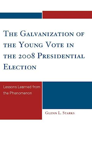 The Galvanization of the Young Vote in the 2008 Presidential Election
