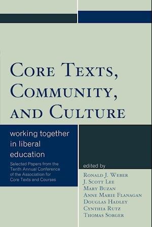 Core Texts, Community, and Culture: Working Together for Liberal Education