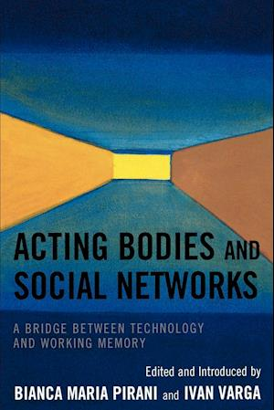 Acting Bodies and Social Networks: A Bridge Between Technology and Working Memory