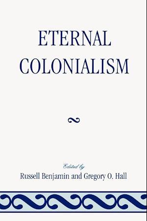 Bog, paperback Eternal Colonialism af Gregory Hall