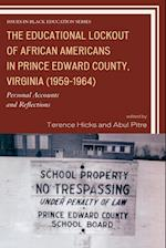 The Educational Lockout of African Americans in Prince Edward County, Virginia (1959-1964) (Issues in Black Education)