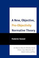 A New, Objective, Pro-objectivity Normative Theory