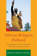 African Religion Defined af Anthony Ephirim-Donkor