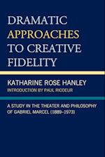 Dramatic Approaches to Creative Fidelity