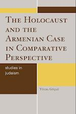 The Holocaust and the Armenian Case in Comparative Perspective af Yucel Guclu