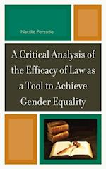 Critical Analysis of the Efficacy of Law as a Tool to Achieve Gender Equality