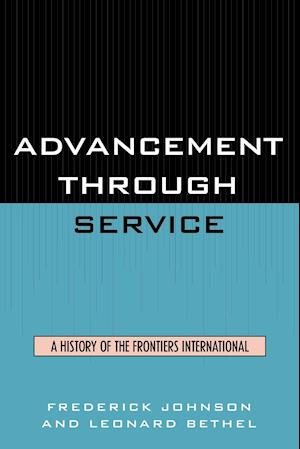 Advancement Through Service: A History of the Frontiers International