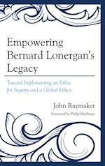 Empowering Bernard Lonergan's Legacy af John Raymaker
