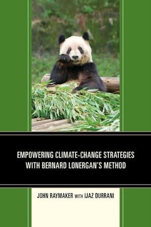 Empowering Climate-Change Strategies with Bernard Lonergan's Method af John Raymaker
