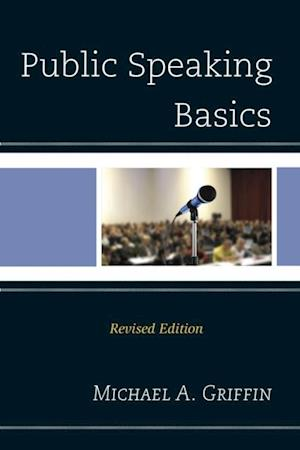 Public Speaking Basics af Michael A. Griffin