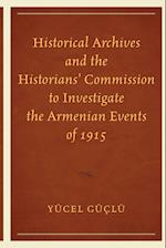 Historical Archives and the Historians' Commission to Investigate the Armenian Events of 1915 af Yucel Guclu
