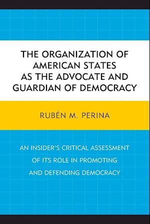 The Organization of American States as the Advocate and Guardian of Democracy