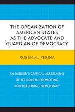 The Organization of American States as the Advocate and Guardian of Democracy af Rubén M. Perina