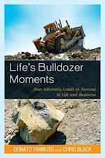 Life's Bulldozer Moments af Donato Tramuto