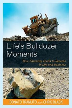 Bog, hardback Life's Bulldozer Moments af Donato Tramuto