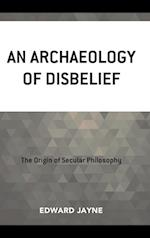 An Archaeology of Disbelief
