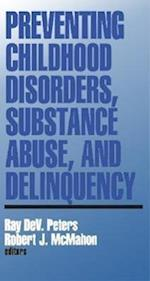 Preventing Childhood Disorders, Substance Abuse and Delinquency (Banff Conference on Behavioral Science Series, nr. 3)