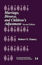 Marriage, Divorce and Children's Adjustment (DEVELOPMENTAL CLINICAL PSYCHOLOGY AND PSYCHIATRY, nr. 14)
