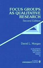 Focus Groups as Qualitative Research (QUALITATIVE RESEARCH METHODS, nr. 16)