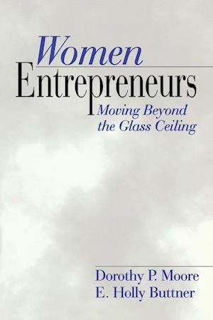 Women Entrepreneurs: Moving Beyond the Glass Ceiling