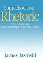 Sourcebook on Rhetoric (RHETORIC AND SOCIETY SERIES, nr. 4)