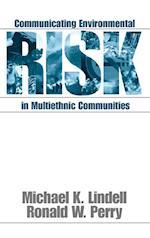 Communicating Environmental Risk in Multiethnic Communities (Communicating Effectively in Multicultural Contexts, nr. 7)