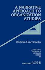 A Narrative Approach to Organization Studies