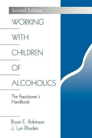 Working with Children of Alcoholics: The Practitioner's Handbook
