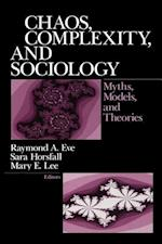Chaos, Complexity and Sociology af Mary Lee, Raymond A Eve, Sara Horsfall
