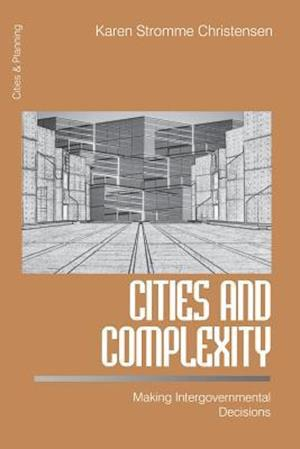 Cities and Complexity: Making Intergovernmental Decisions