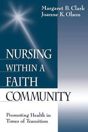 Bog, paperback Nursing within a Faith Community af Margaret B. Clark