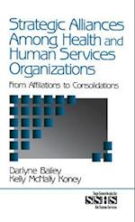 Strategic Alliances Among Health and Human Services Organizations (Sage Sourcebooks for the Human Services, nr. 41)