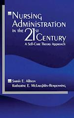 Nursing Administration in the 21st Century