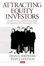 Attracting Equity Investors: Positioning, Preparing, and Presenting the Business Plan af Evan J. Douglas, Dean A. Shepherd